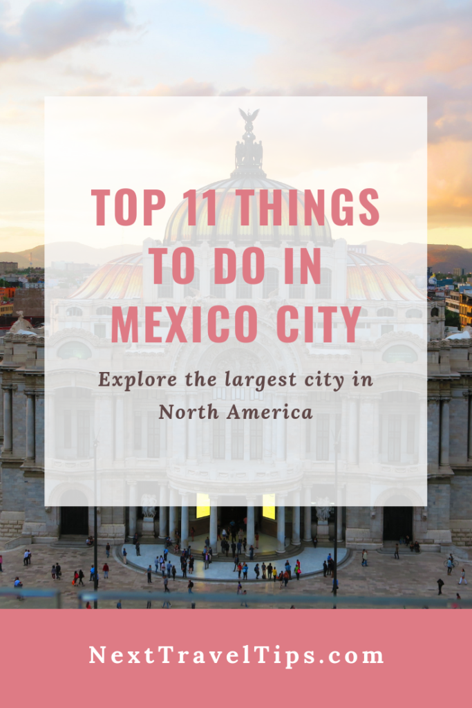 Top 11 Things to Do in Mexico City by NextTravelTips.com
